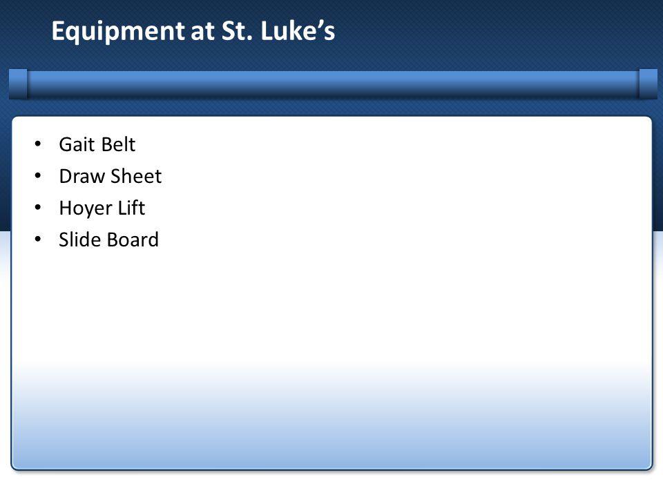 Equipment at St. Luke's Gait Belt Draw Sheet Hoyer Lift Slide Board