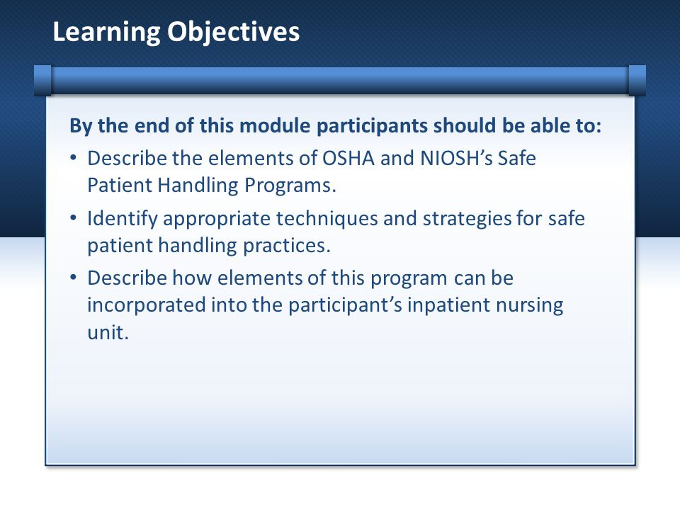 Learning Objectives By the end of this module participants should be able to: