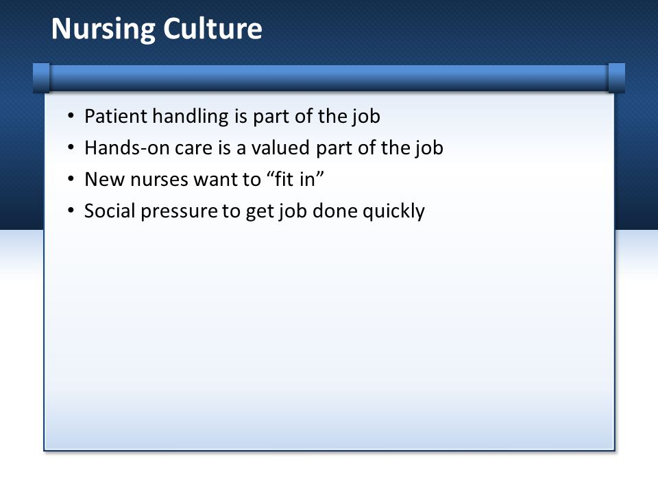 Nursing Culture Patient handling is part of the job