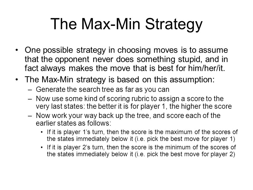 The Max-Min Strategy