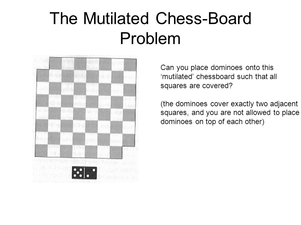 The Mutilated Chess-Board Problem