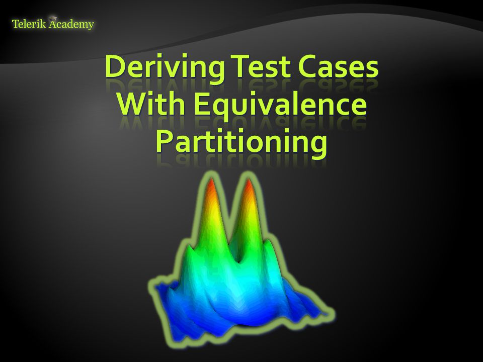 Deriving Test Cases With Equivalence Partitioning