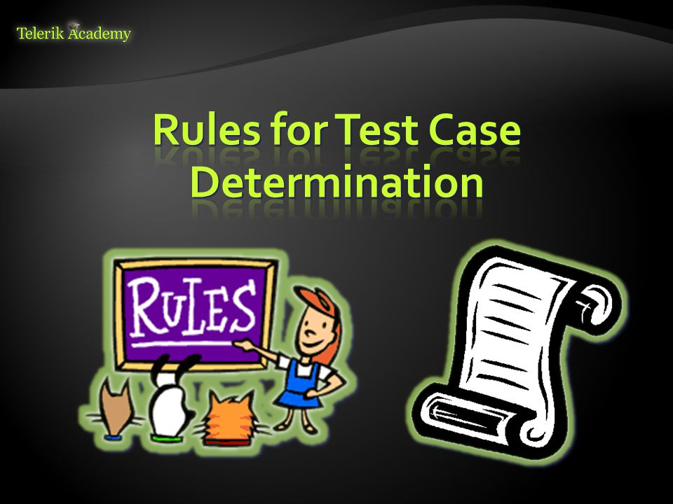 Rules for Test Case Determination