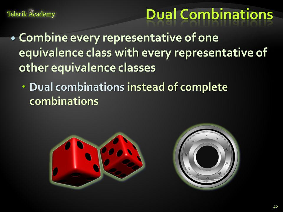 Dual Combinations Combine every representative of one equivalence class with every representative of other equivalence classes.