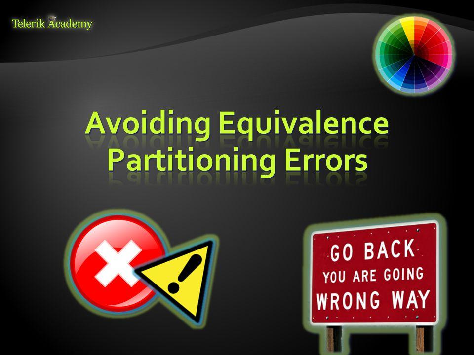 Avoiding Equivalence Partitioning Errors