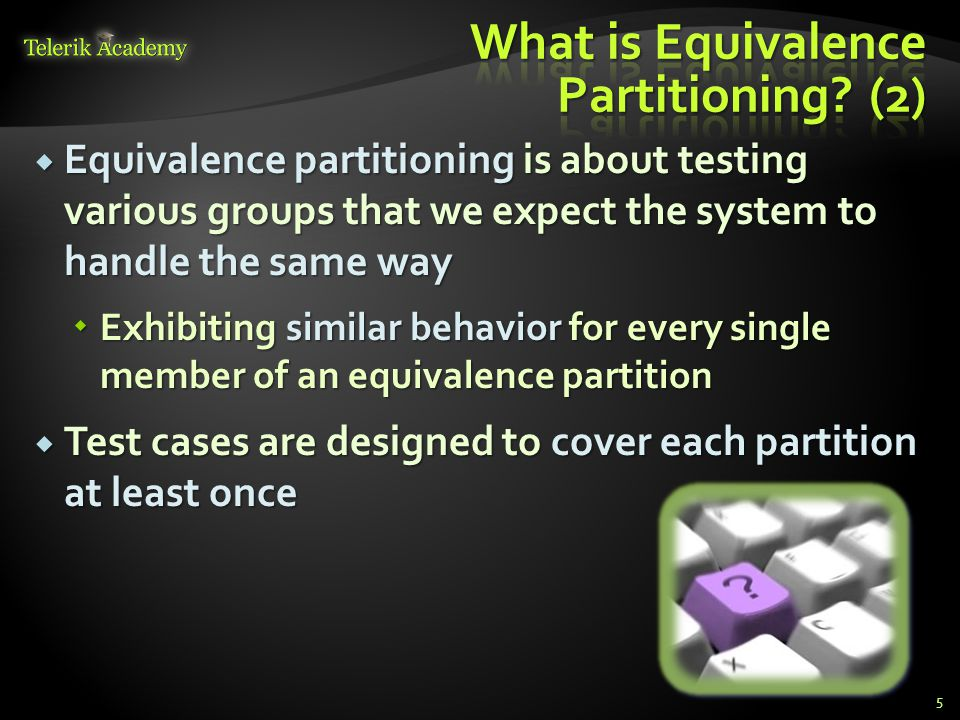What is Equivalence Partitioning (2)