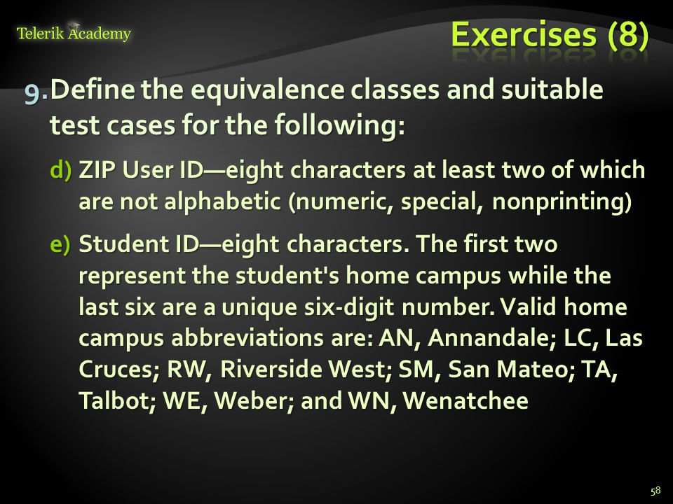 Exercises (8) Define the equivalence classes and suitable test cases for the following: