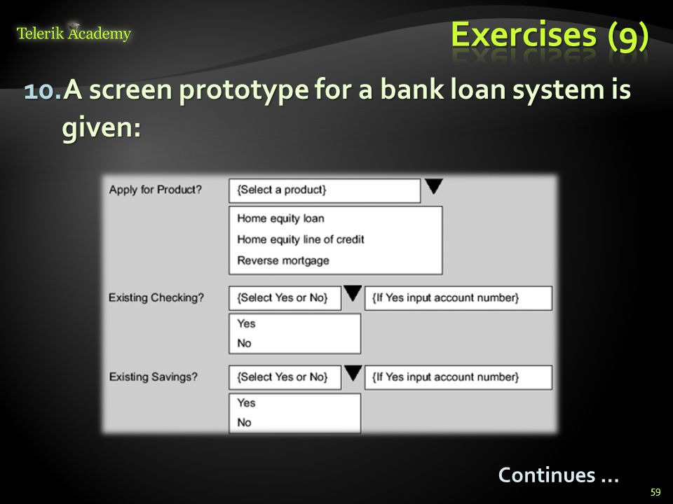 Exercises (9) A screen prototype for a bank loan system is given: