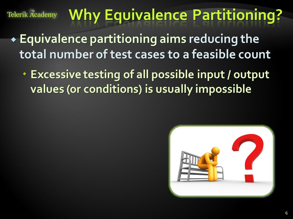 Why Equivalence Partitioning