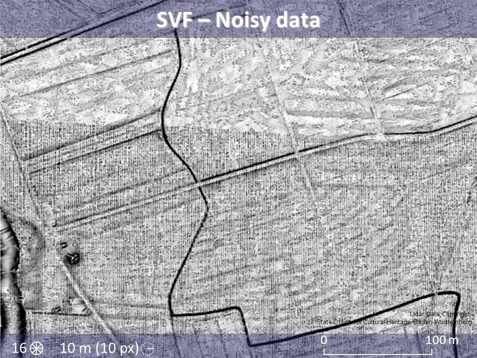 SVF – Noisy data 16 10 m (10 px) 100 m Lidar Data Copyright