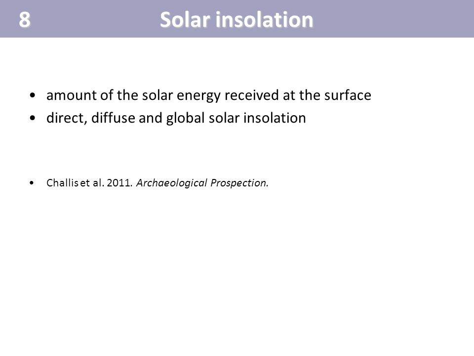 8 Solar insolation amount of the solar energy received at the surface