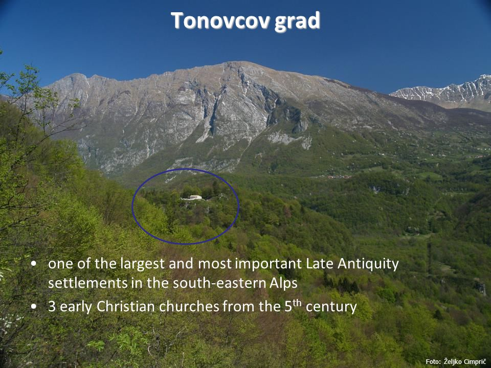 Tonovcov grad one of the largest and most important Late Antiquity settlements in the south-eastern Alps.