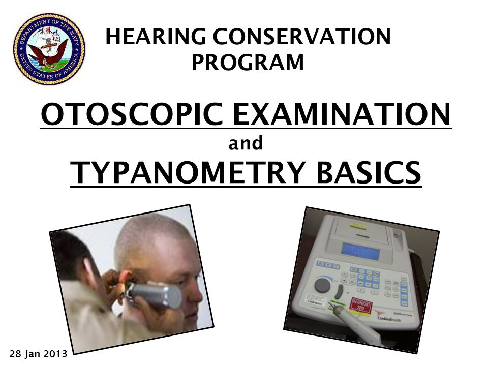 OTOSCOPIC EXAMINATION and TYPANOMETRY BASICS