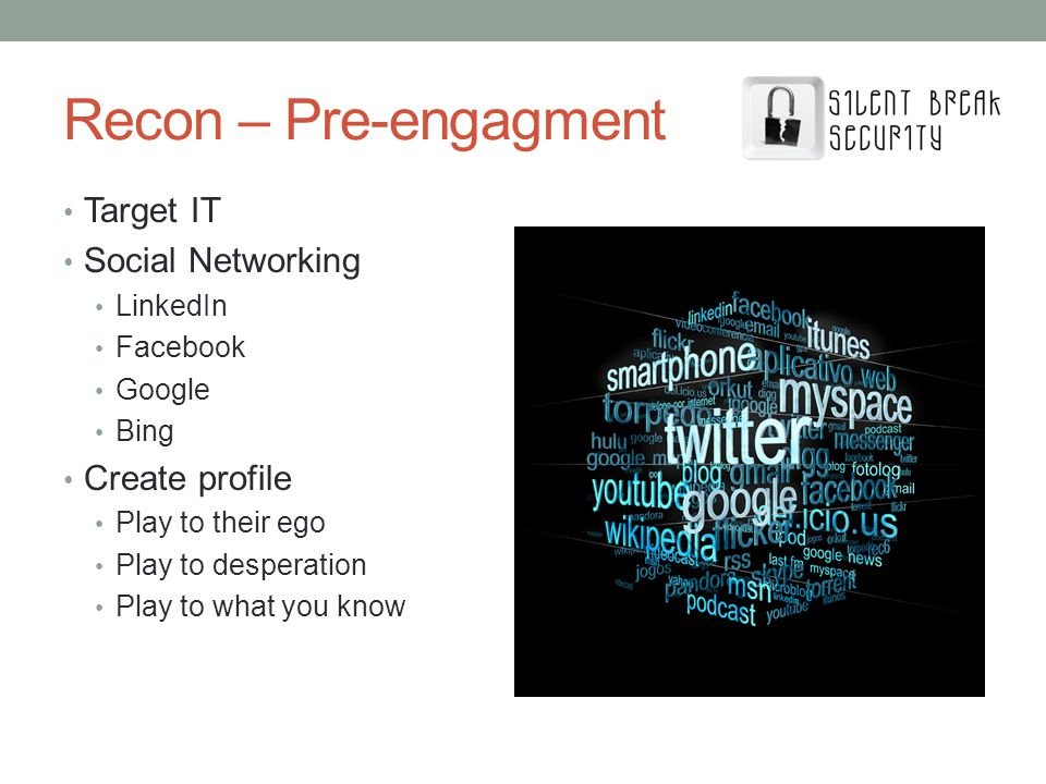 Recon – Pre-engagment Target IT Social Networking Create profile