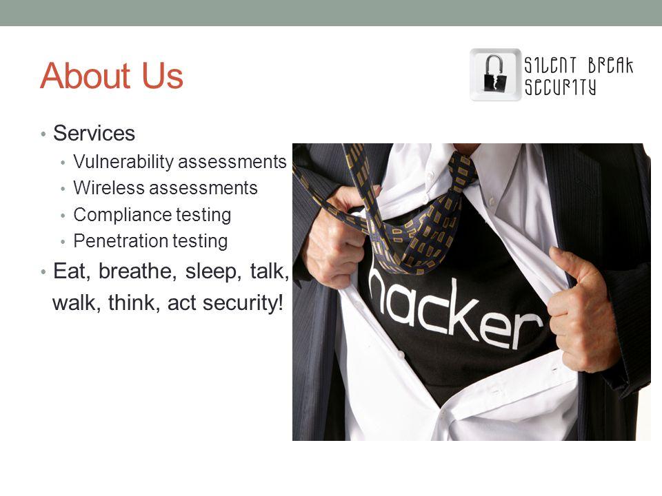 About Us Services Eat, breathe, sleep, talk,