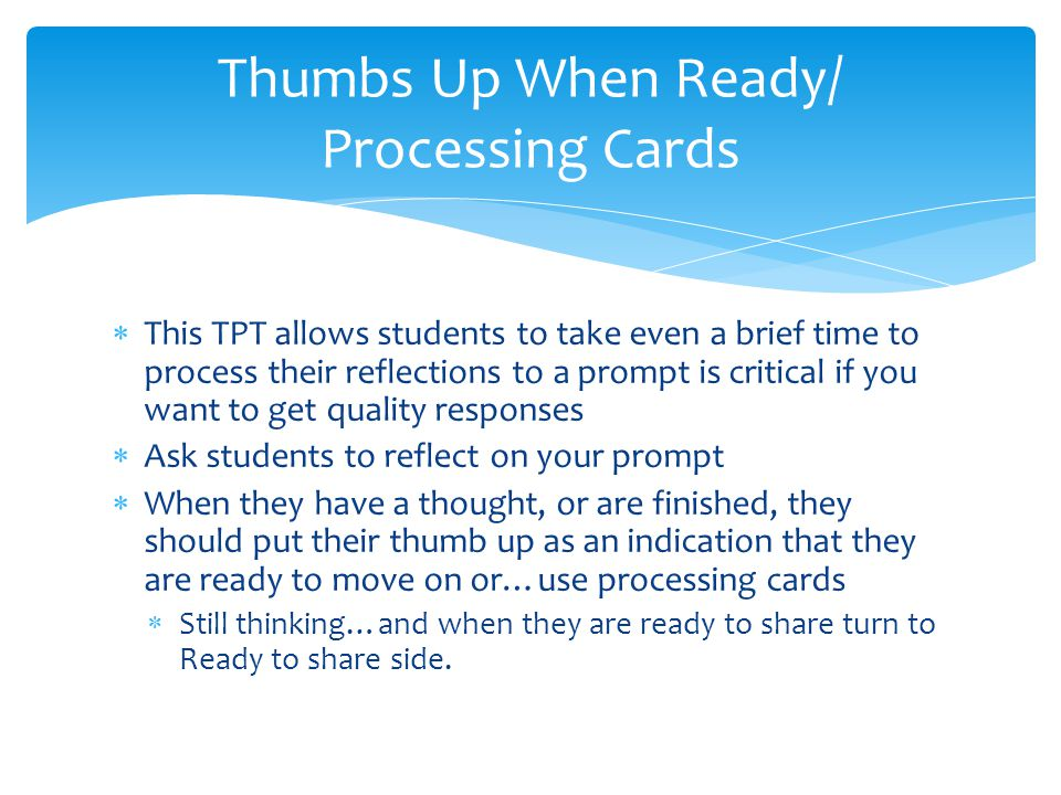 Thumbs Up When Ready/ Processing Cards