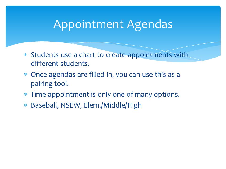 Appointment Agendas Students use a chart to create appointments with different students.