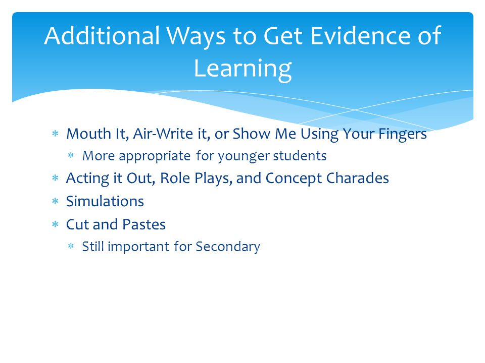 Additional Ways to Get Evidence of Learning