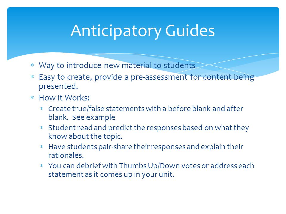 Anticipatory Guides Way to introduce new material to students