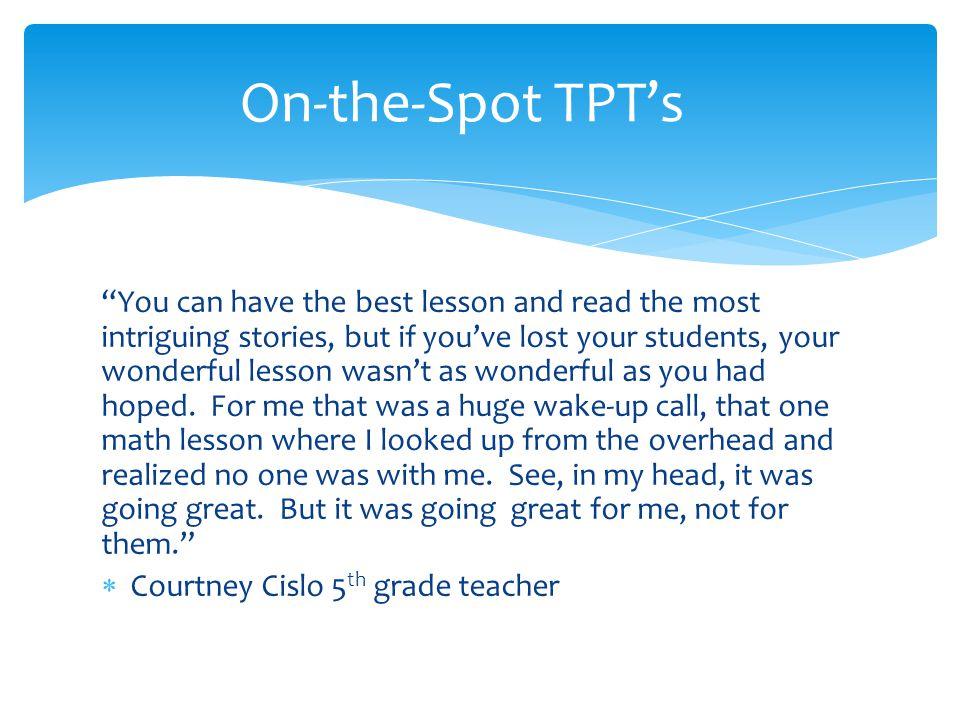 On-the-Spot TPT's