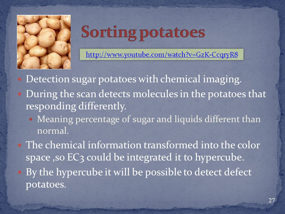 Sorting potatoes Detection sugar potatoes with chemical imaging.