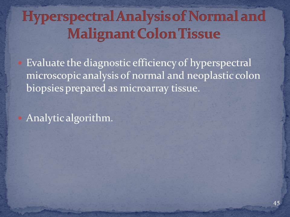 Hyperspectral Analysis of Normal and Malignant Colon Tissue