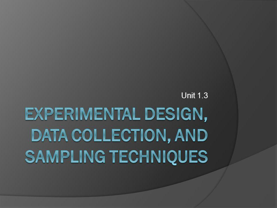 Experimental Design, Data collection, and sampling Techniques