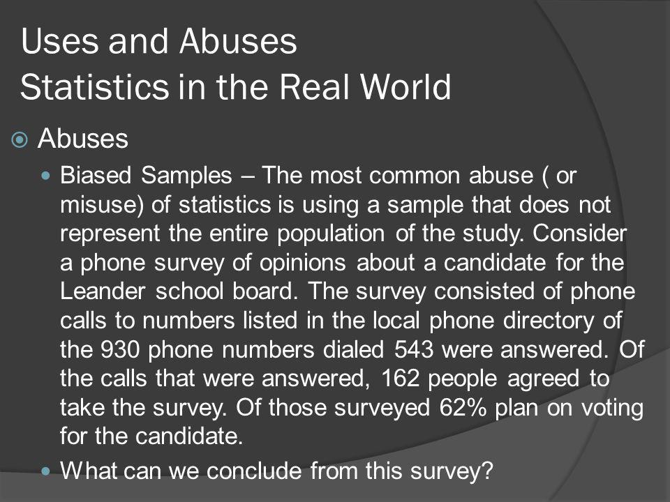 Uses and Abuses Statistics in the Real World