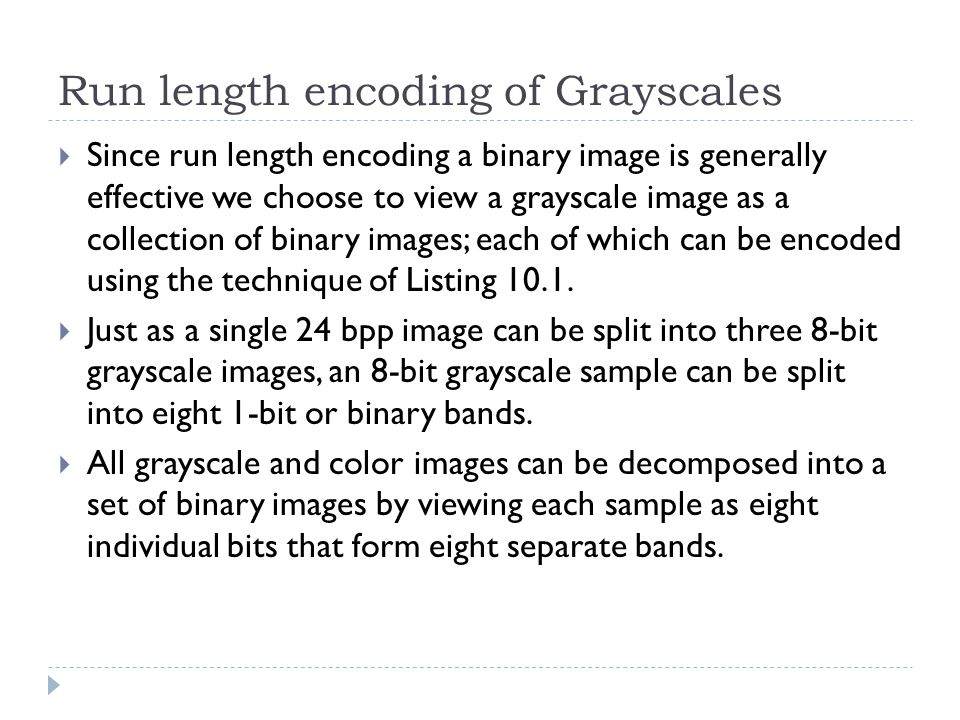 Run length encoding of Grayscales