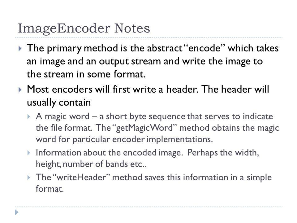 ImageEncoder Notes