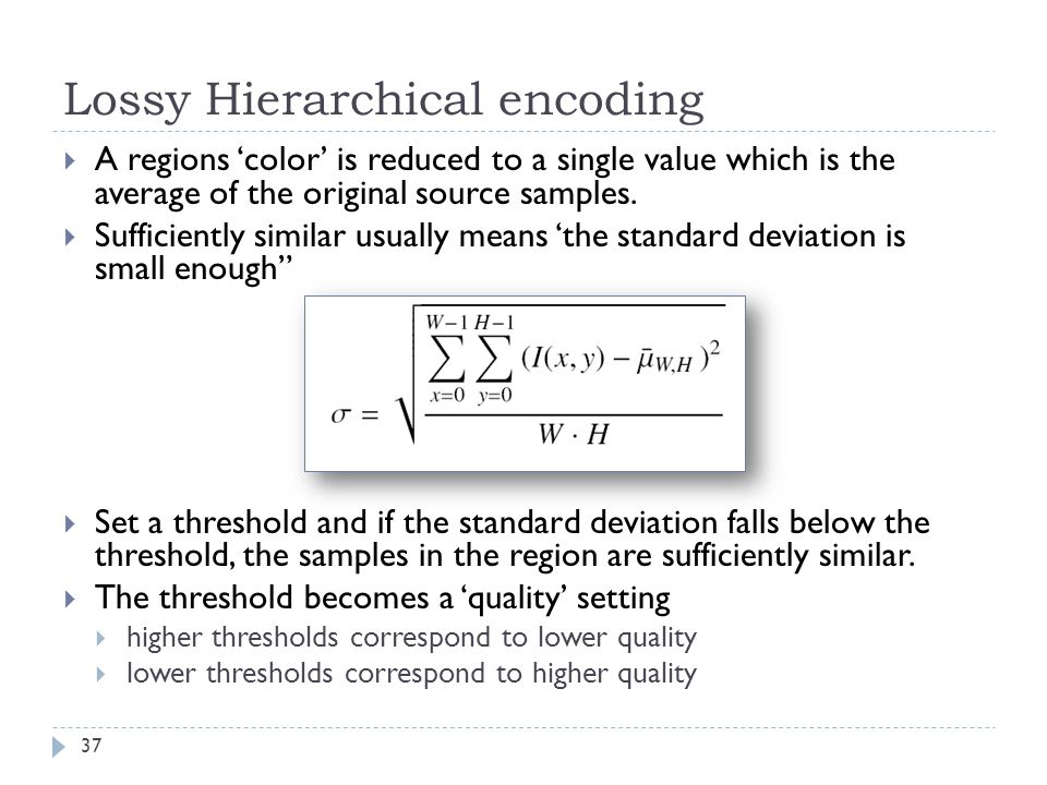 Lossy Hierarchical encoding