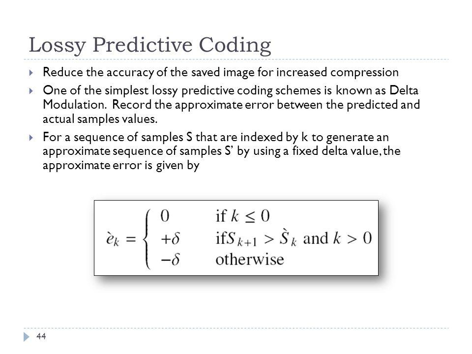 Lossy Predictive Coding