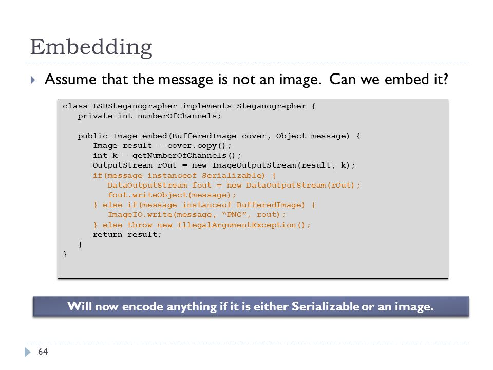 Will now encode anything if it is either Serializable or an image.