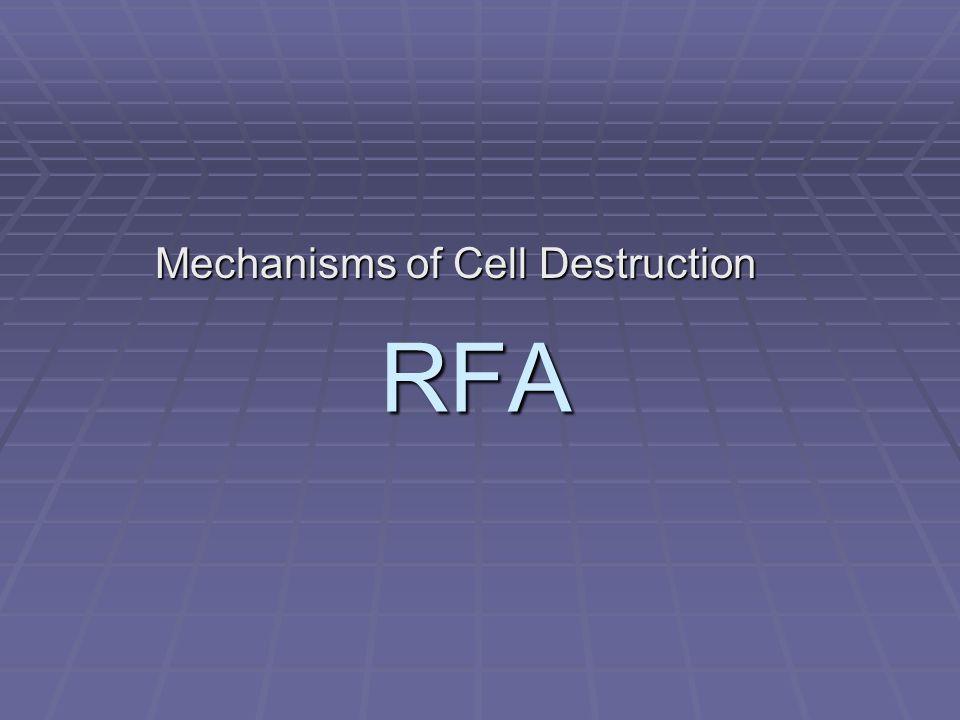 Mechanisms of Cell Destruction