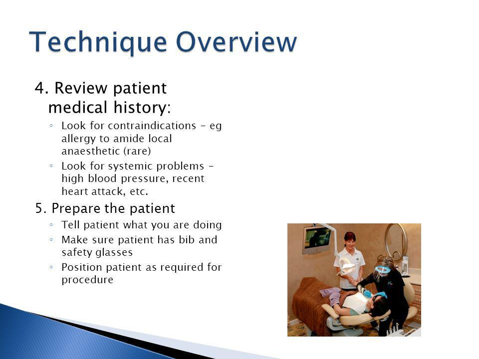 Technique Overview 4. Review patient medical history: