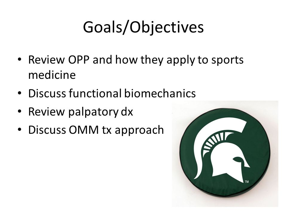 Goals/Objectives Review OPP and how they apply to sports medicine