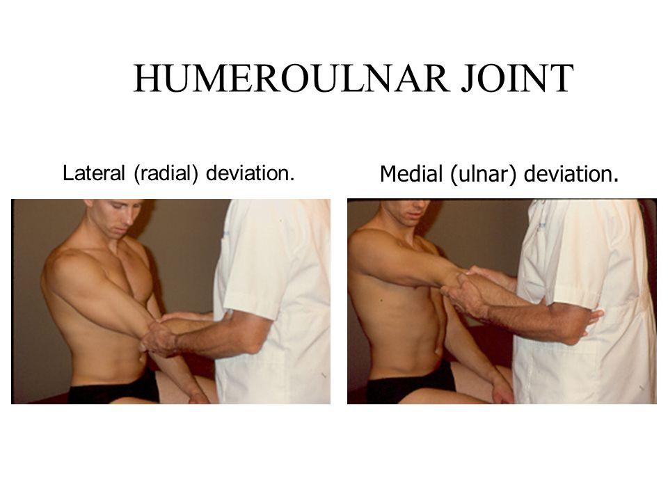 HUMEROULNAR JOINT Medial (ulnar) deviation.