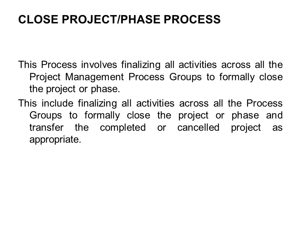 CLOSE PROJECT/PHASE PROCESS