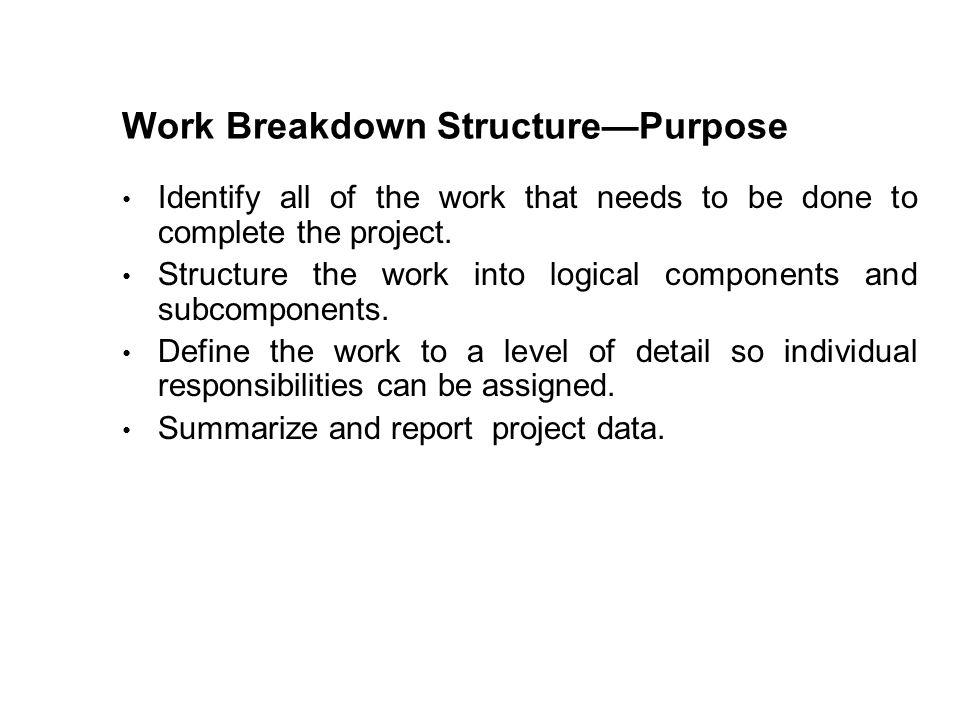 Work Breakdown Structure—Purpose