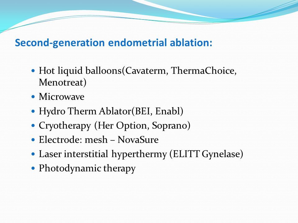 Second-generation endometrial ablation: