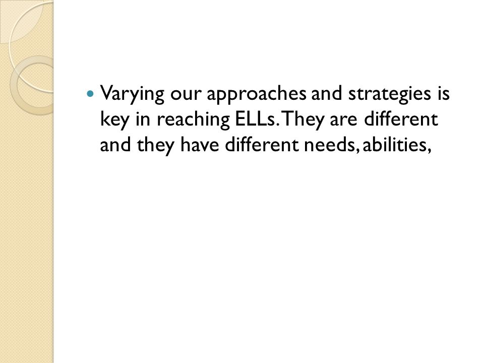 Varying our approaches and strategies is key in reaching ELLs