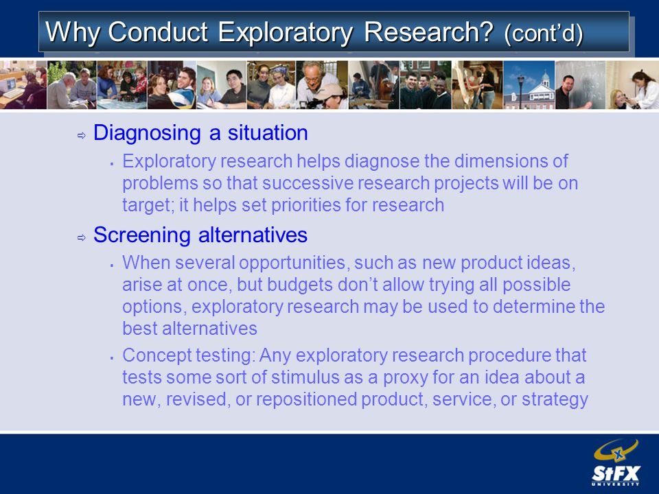 Why Conduct Exploratory Research (cont'd)