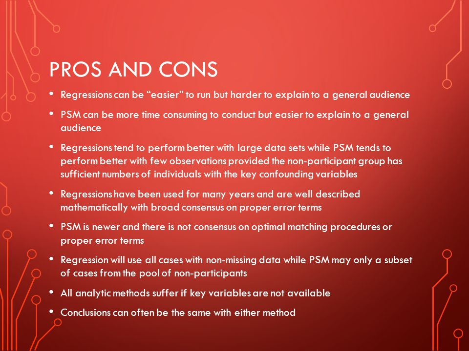Pros and cons Regressions can be easier to run but harder to explain to a general audience.