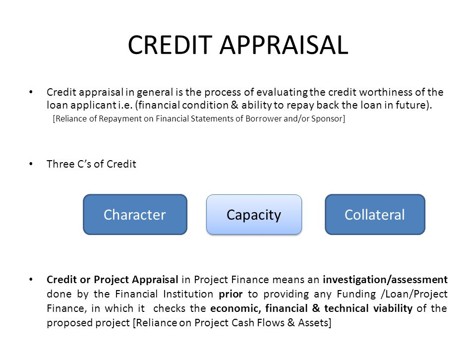 CREDIT APPRAISAL Character Capacity Collateral