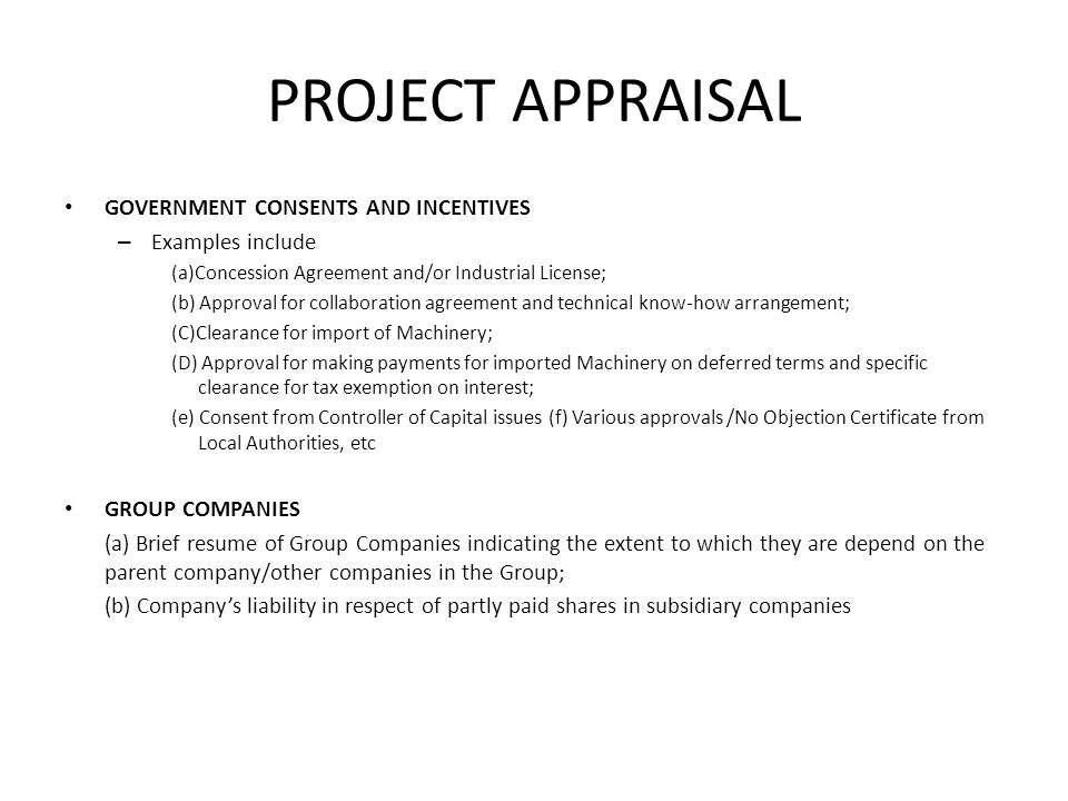 PROJECT APPRAISAL GOVERNMENT CONSENTS AND INCENTIVES Examples include