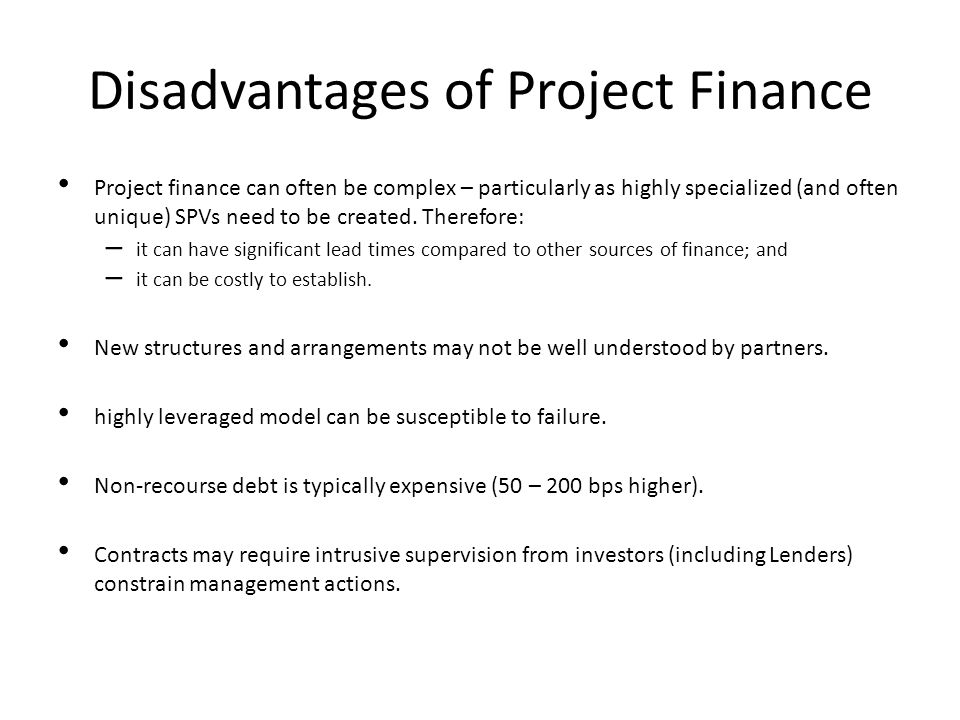 Disadvantages of Project Finance