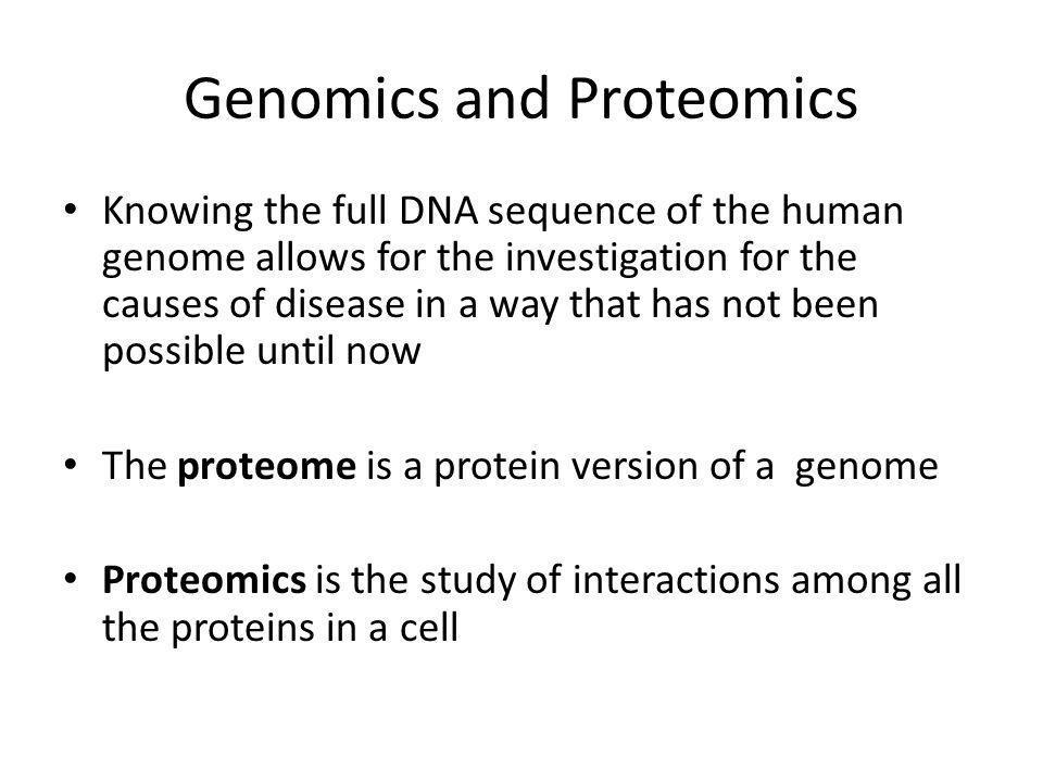 Genomics and Proteomics