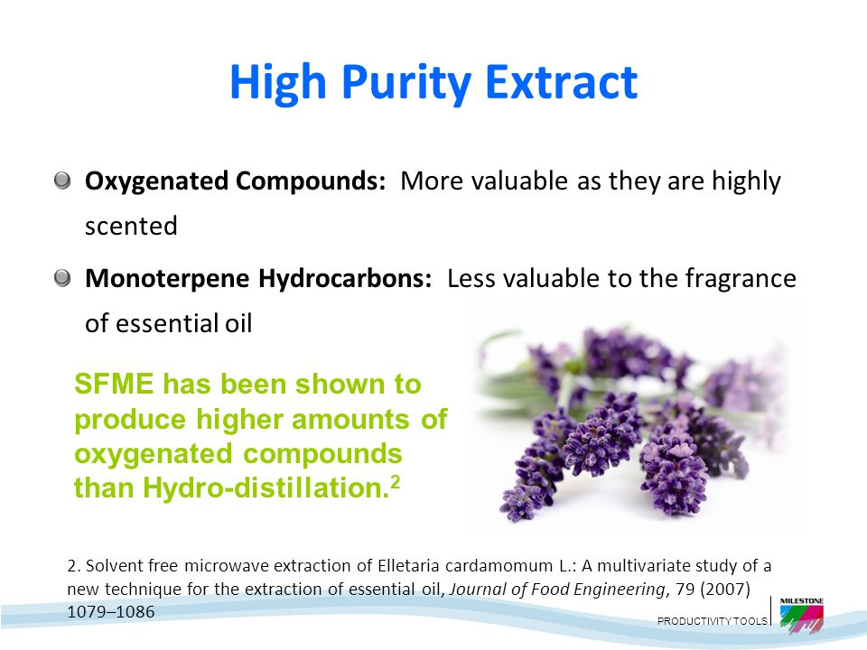 High Purity Extract Oxygenated Compounds: More valuable as they are highly scented.