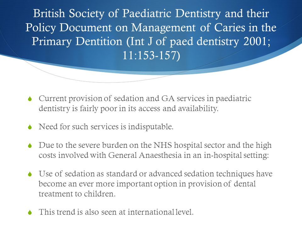 British Society of Paediatric Dentistry and their Policy Document on Management of Caries in the Primary Dentition (Int J of paed dentistry 2001; 11: )