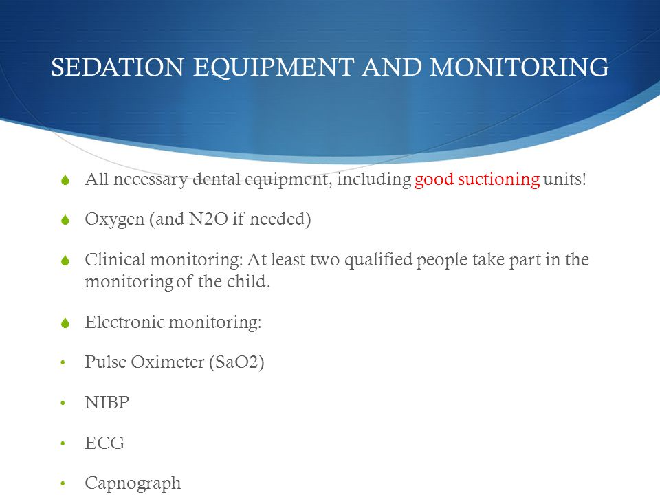 SEDATION EQUIPMENT AND MONITORING